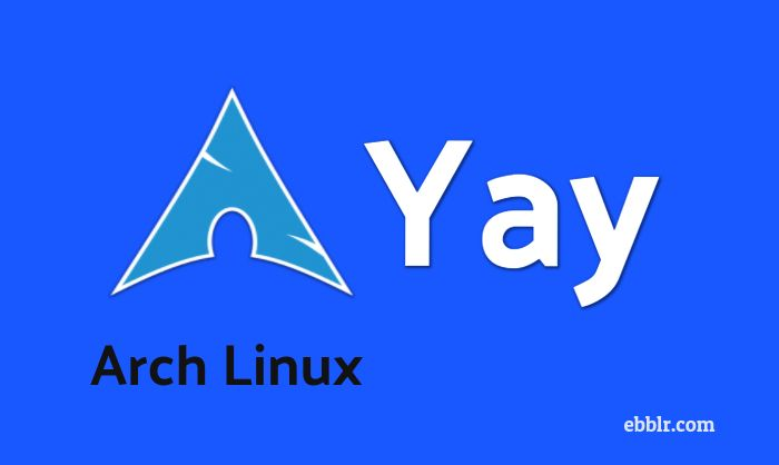 How to Install Yay on Arch Linux